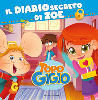 TOPO GIGIO - IL DIARIO SEGRETO DI ZOE