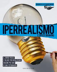 IPERREALISMO E SPEED DRAWING - IL CORSO FACILE E VELOCE PER REALIZZARE DISEGNI PIU'...