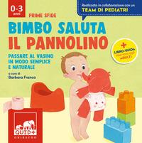 BIMBO SALUTA IL PANNOLINO - PASSARE AL VASINO IN MODO SEMPLICE E NATURALE