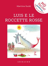 LUIS E LE ROCCETTE ROSSE di GUIDI MARTINA