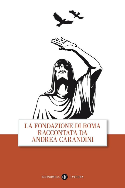 FONDAZIONE DI ROMA RACCONTATA DA ANDREA CARANDINI (LA) - 9788858106082