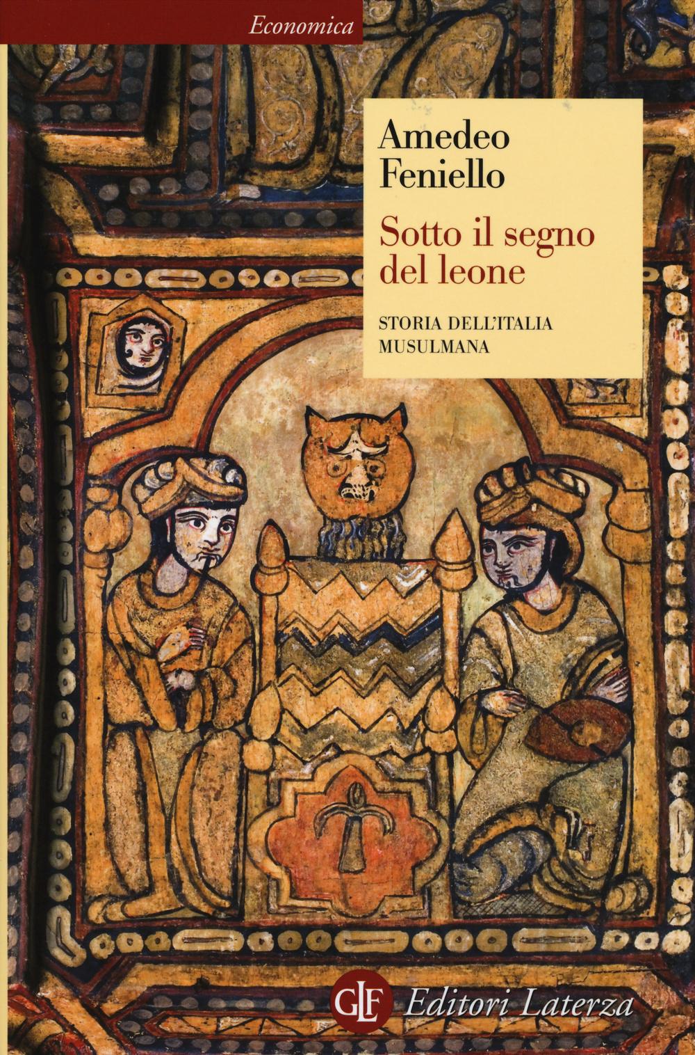 SOTTO IL SEGNO DEL LEONE. STORIA DELL'ITALIA MUSULMANA - 9788858111413