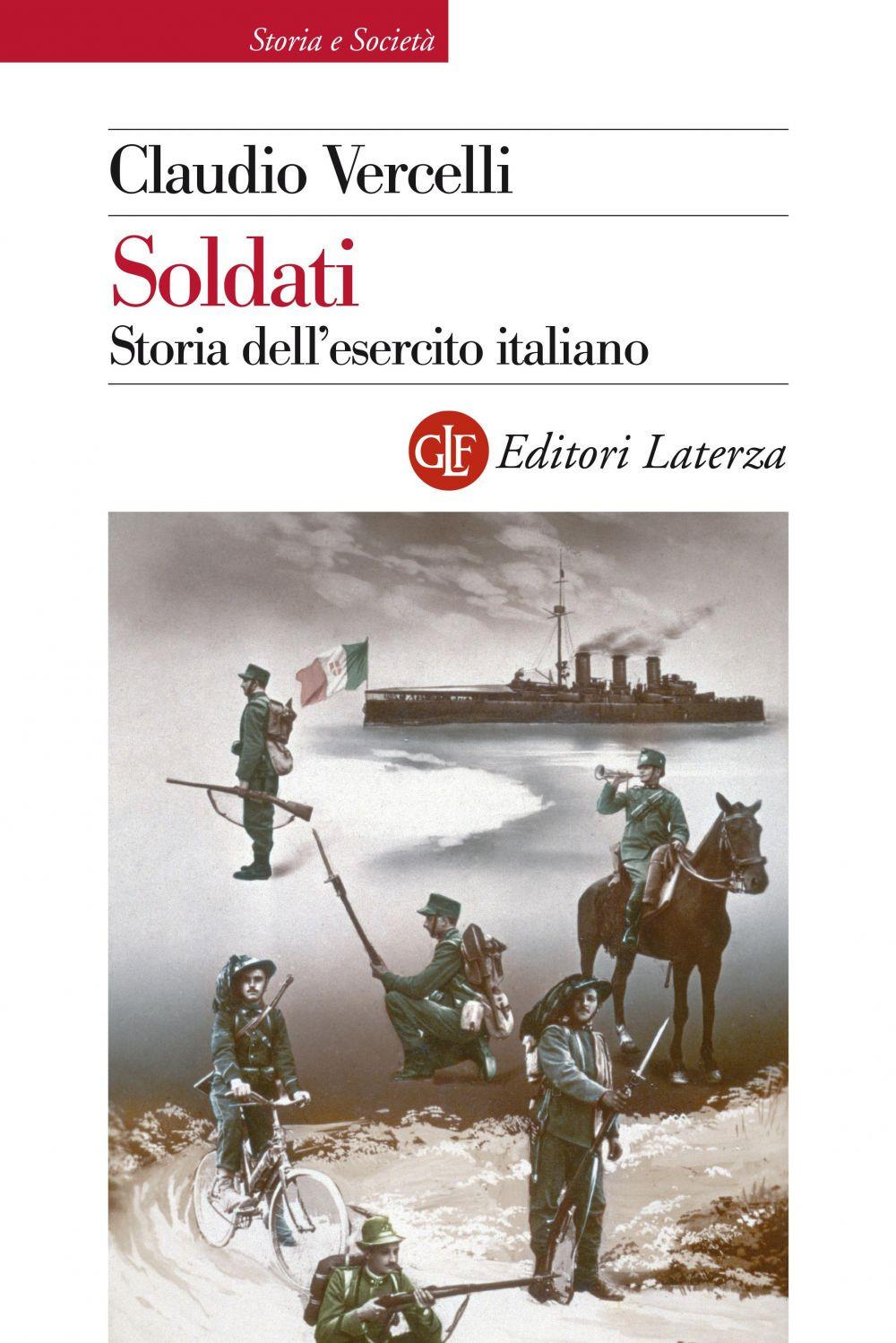 SOLDATI. STORIA DELL'ESERCITO ITALIANO - Vercelli Claudio - 9788858120231
