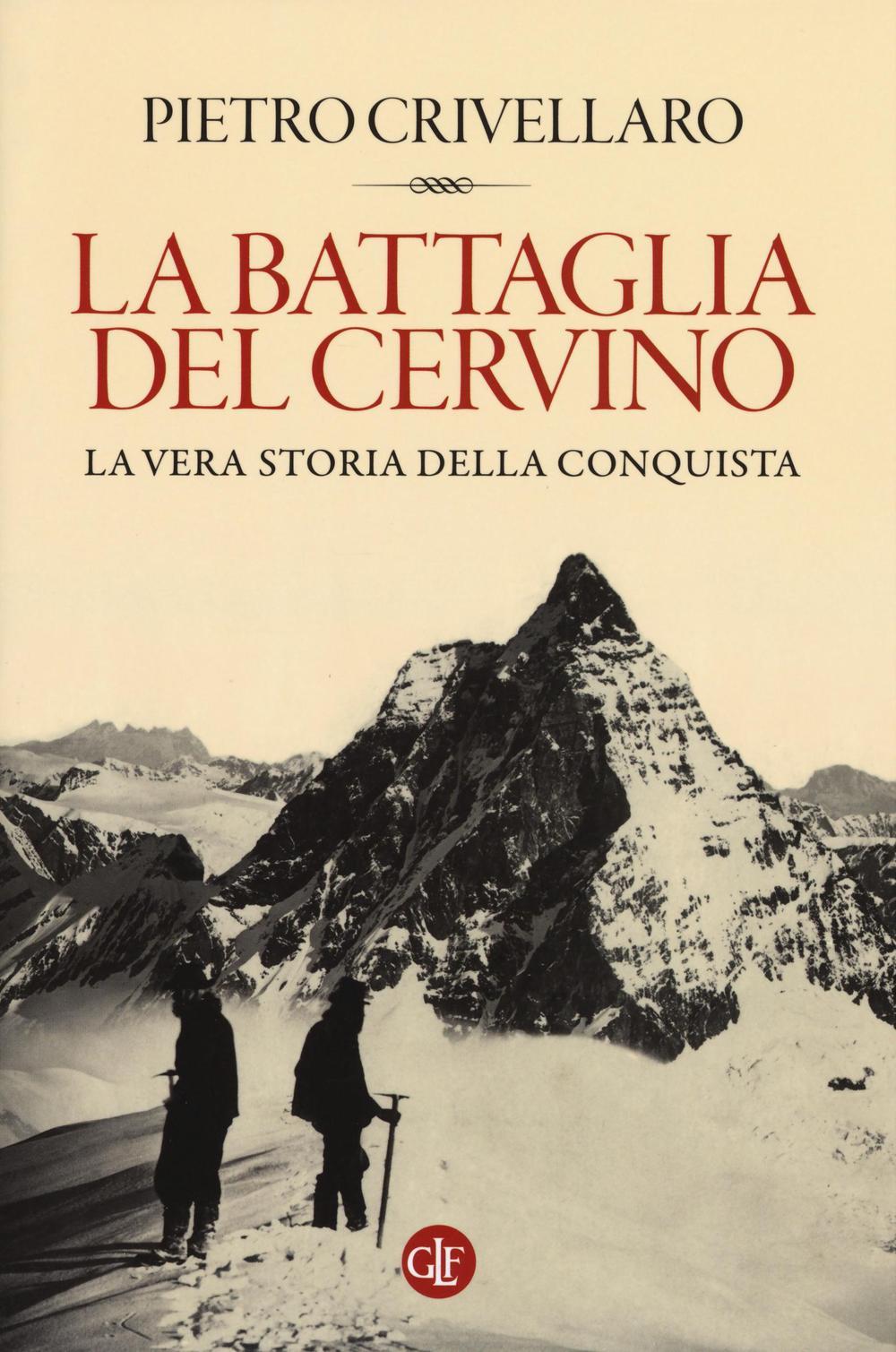 BATTAGLIA DEL CERVINO. LA VERA STORIA DELLA CONQUISTA (LA) - 9788858124598