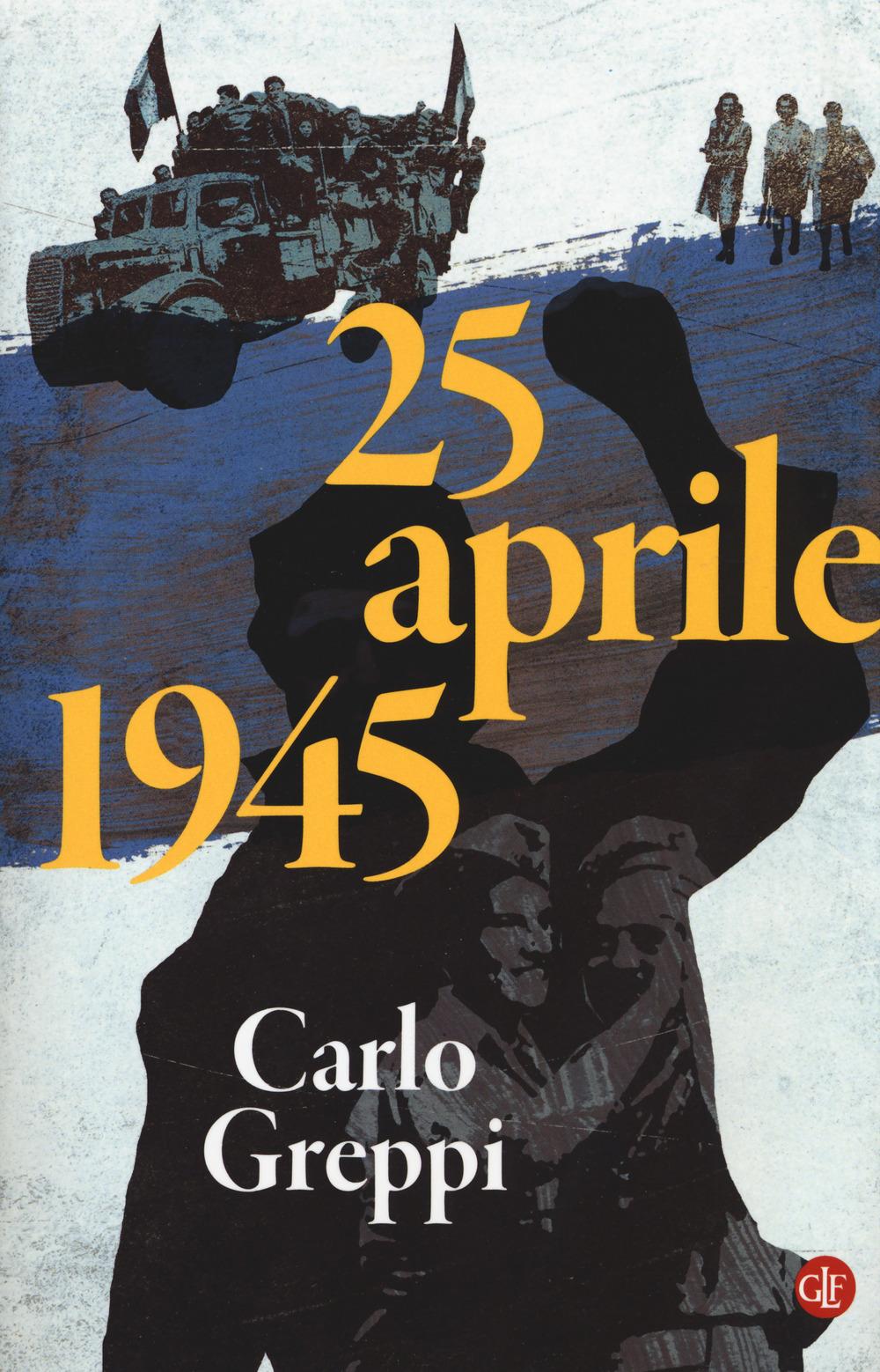 25 APRILE 1945 - 9788858128909