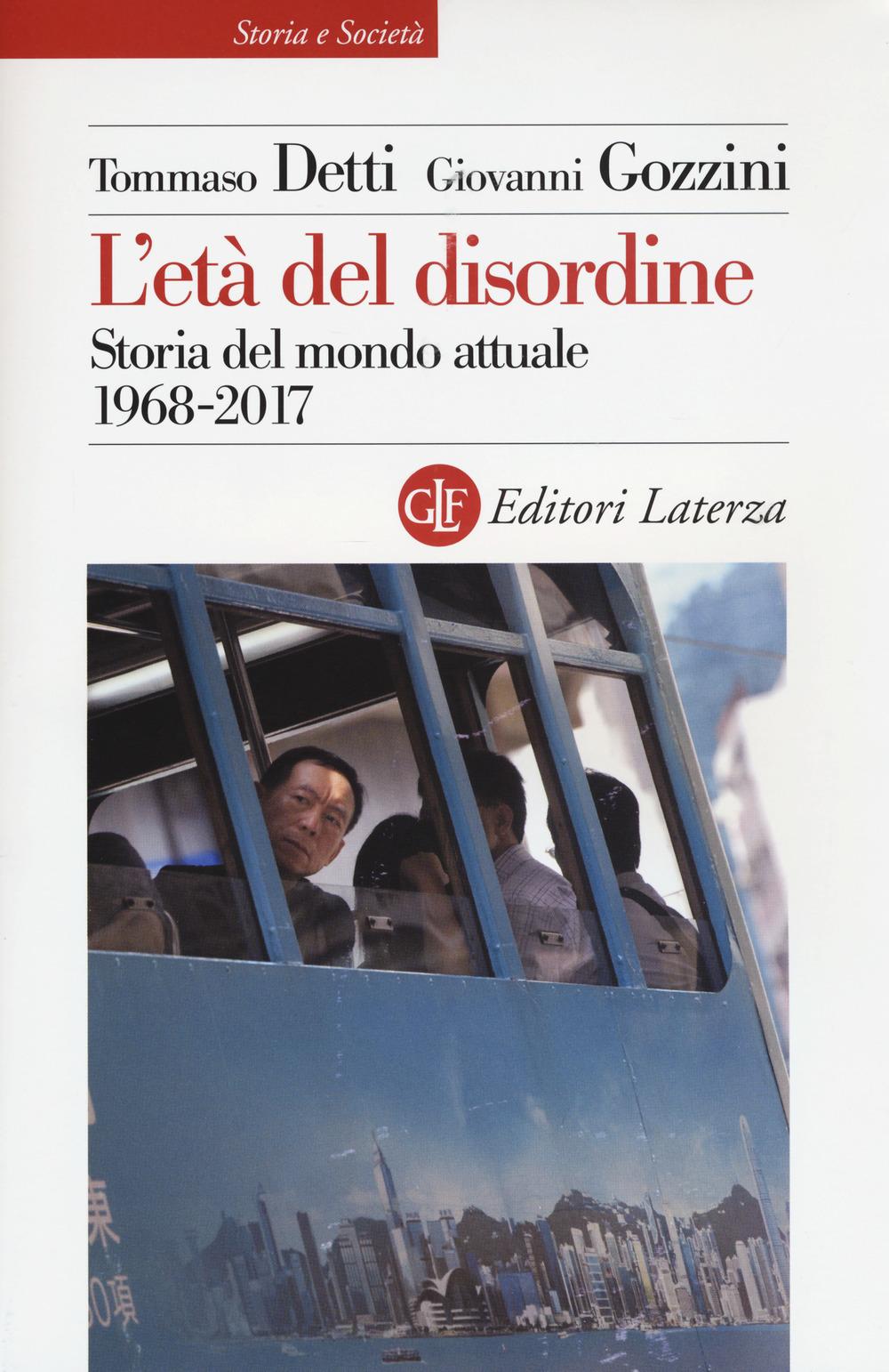 ETÀ DEL DISORDINE. STORIA DEL MONDO ATTUALE 1968-2017 (L') - 9788858130674