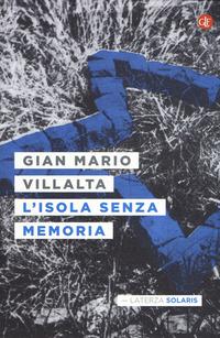 ISOLA SENZA MEMORIA di VILLALTA GIAN MARIO