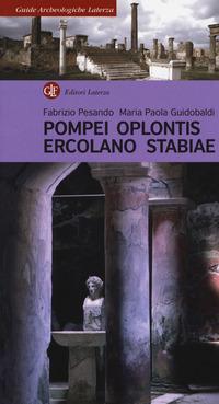 POMPEI OPLONTIS ERCOLANO STABIAE di PESANDO F. - GUIDOBALDI M. P.