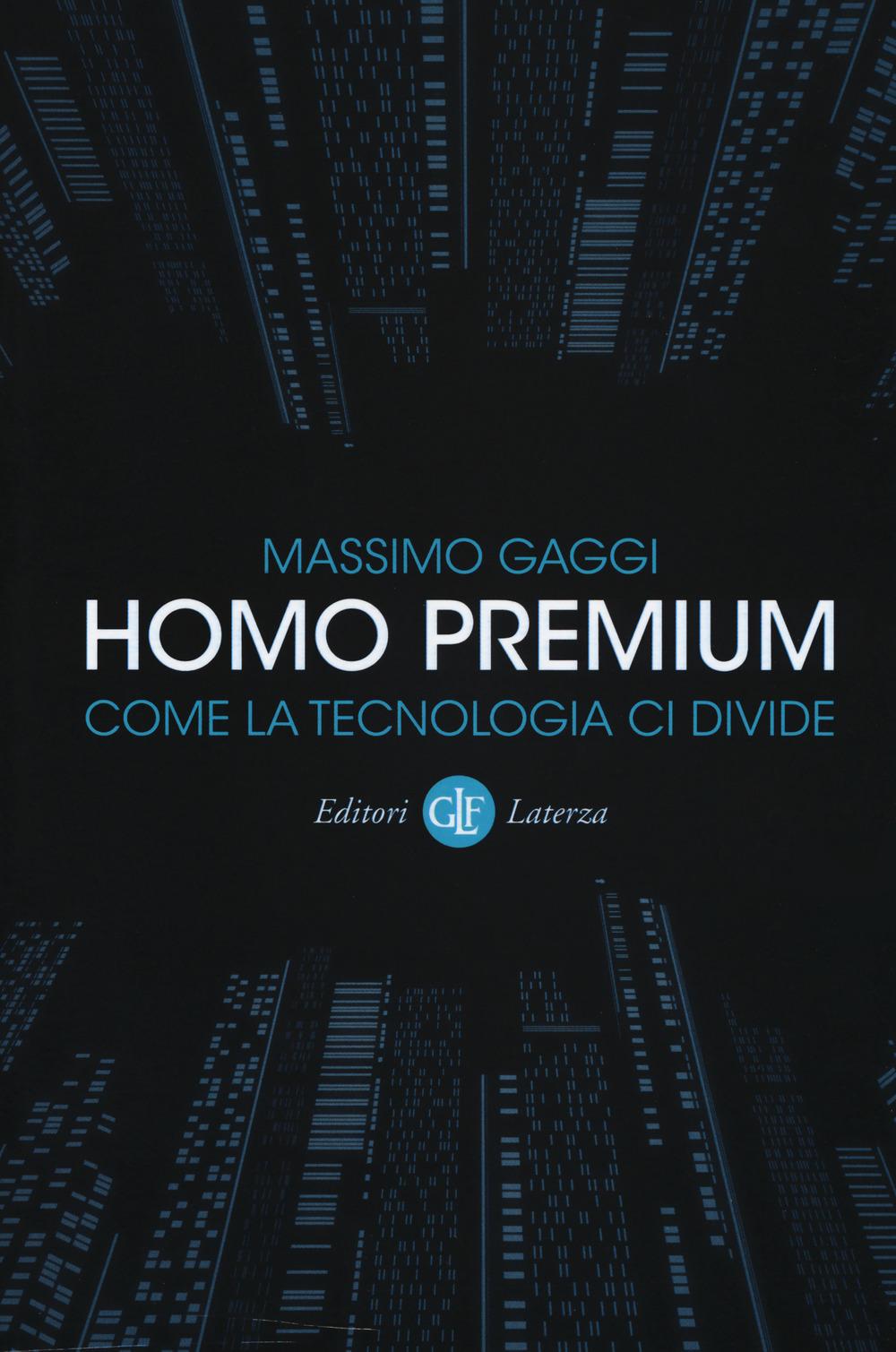 HOMO PREMIUM. COME LA TECNOLOGIA CI DIVIDE - 9788858131220