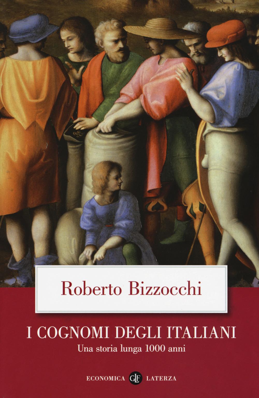 COGNOMI DEGLI ITALIANI. UNA STORIA LUNGA 1000 ANNI (I) - Bizzocchi Roberto - 9788858132869