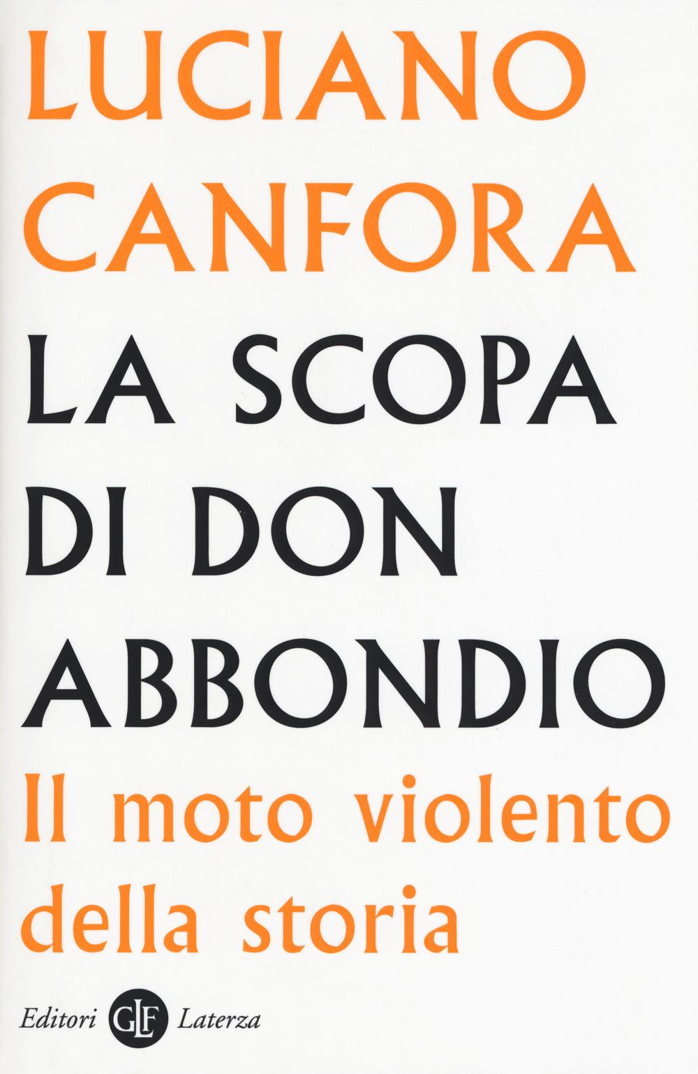 SCOPA DI DON ABBONDIO. IL MOTO VIOLENTO DELLA STORIA (LA) - 9788858133255