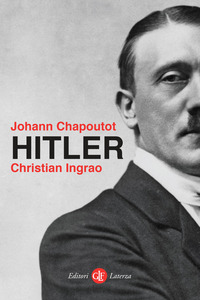 HITLER di CHAPOUTOT J. - INGRAO C.