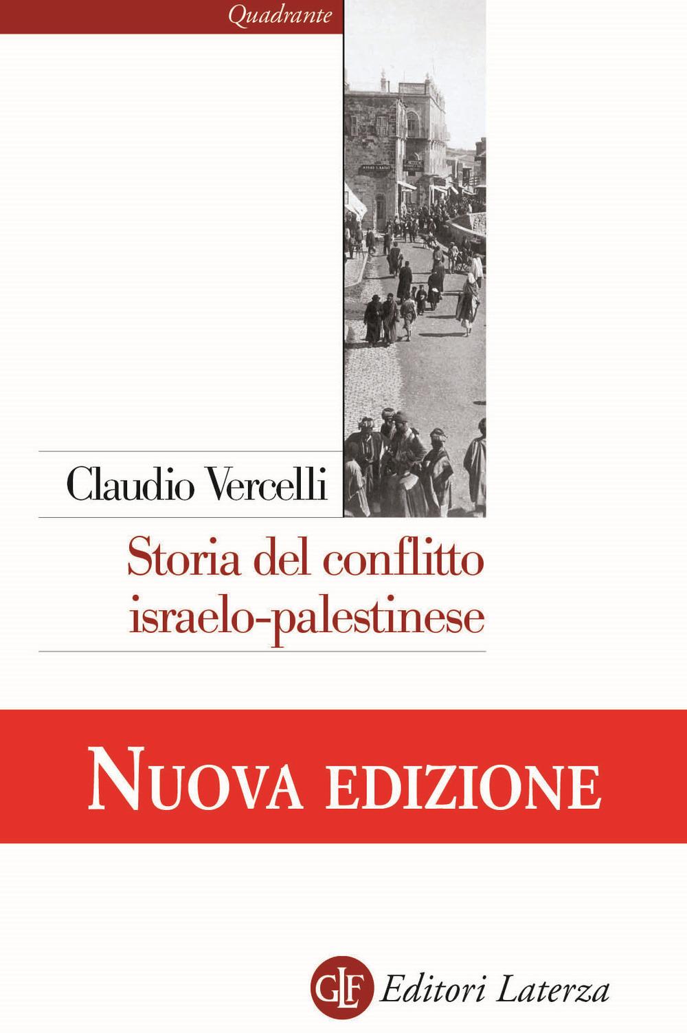 Storia del conflitto israelo-palestinese. Nuova ediz.