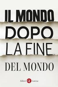 MONDO DOPO LA FINE DEL MONDO