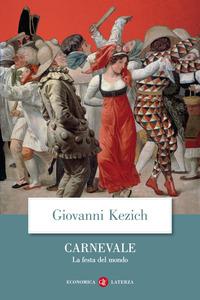 CARNEVALE - LA FESTA DEL MONDO di KEZICH GIOVANNI