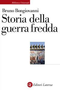STORIA DELLA GUERRA FREDDA di BONGIOVANNI BRUNO