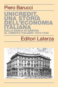 UNICREDIT UNA STORIA DELL'ECONOMIA ITALIANA di BARUCCI PIERO