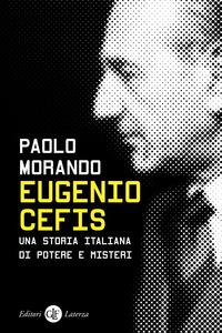 EUGENIO CEFIS - UNA STORIA ITALIANA DI POTERE E MISTERI di MORANDO PAOLO