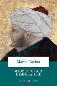 MAOMETTO PAPA E IMPERATORE di CAVINA MARCO