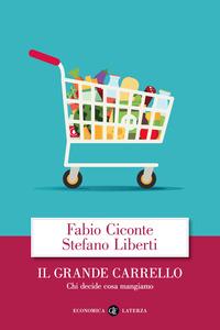 GRANDE CARRELLO - CHI DECIDE COSA MANGIAMO di CICONTE F. - LIBERTI S.