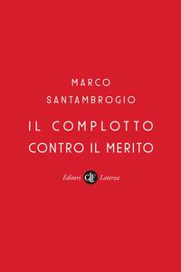 COMPLOTTO CONTRO IL MERITO di SANTAMBROGIO MARCO