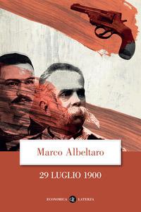 29 LUGLIO 1900 di ALBELTARO MARCO