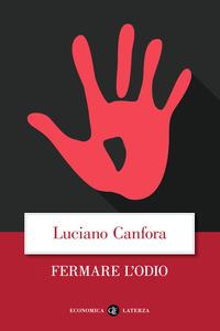 FERMARE L'ODIO di CANFORA LUCIANO