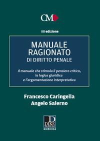 MANUALE RAGIONATO DI DIRITTO PENALE PARTE GENERALE di CARINGELLA FRANCESCO SALERNO A