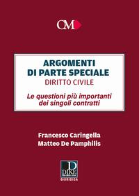 ARGOMENTI DI PARTE SPECIALE DIRITTO CIVILE LE QUESTIONI PIU' IMPORTANTI DEI SINGOLI...