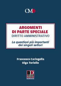 ARGOMENTI DI PARTE SPECIALE DIRITTO AMMINISTRATIVO - LE QUESTIONI PIU' IMPORTANTI DEI...