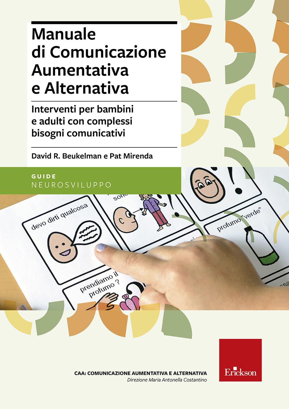 Manuale di comunicazione aumentativa e alternativa. Interventi per bambini e adulti con complessi bisogni comunicativi