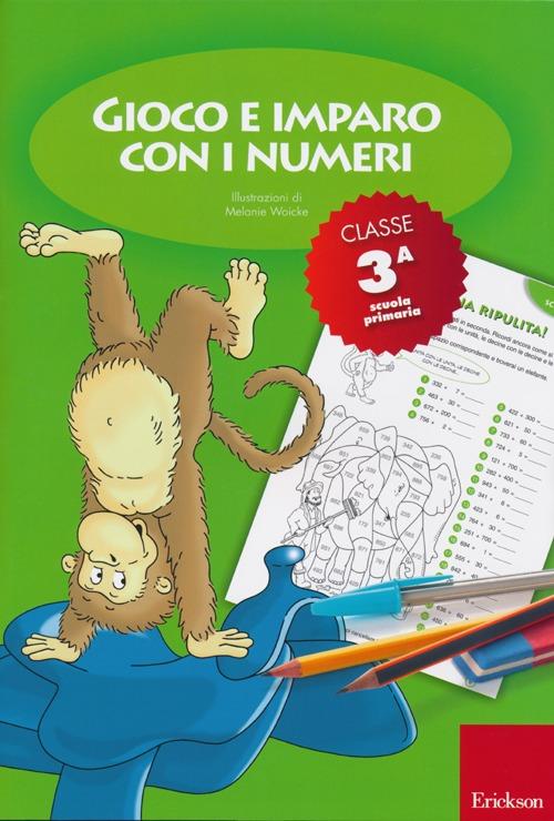 Gioco e imparo con i numeri. Quaderno. Per la 3ª classe elementare. Vol. 3