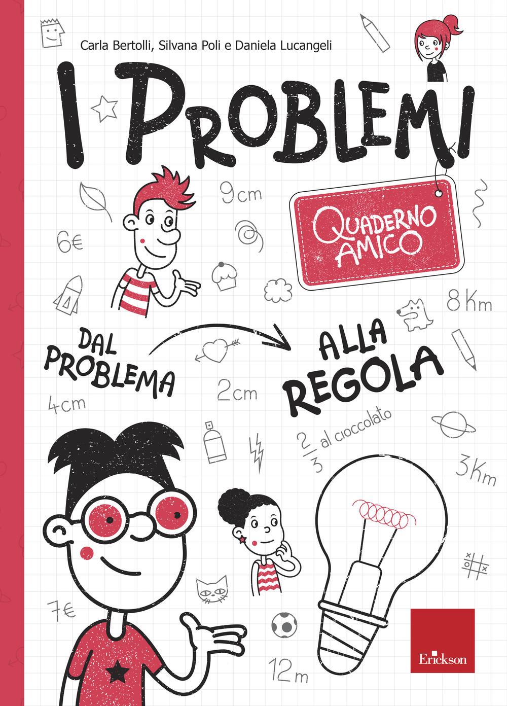 I problemi. Quaderno amico. Dal problema alla regola