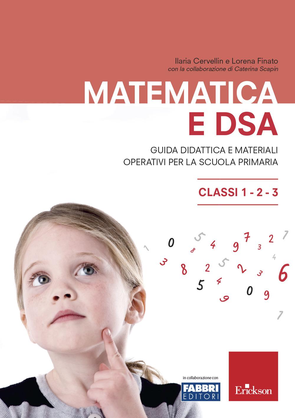Matematica e DSA. Guida didattica e materiali operativi per la scuola primaria. Classi 1-2-3