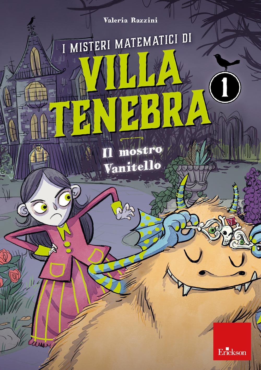 I misteri matematici di villa Tenebra. Vol. 1: Il mostro vanitello
