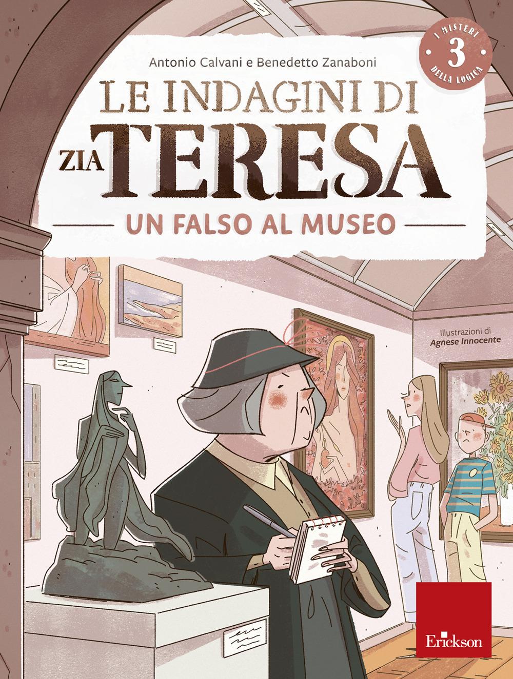 Le indagini di zia Teresa. I misteri della logica. Vol. 3: Falso museo