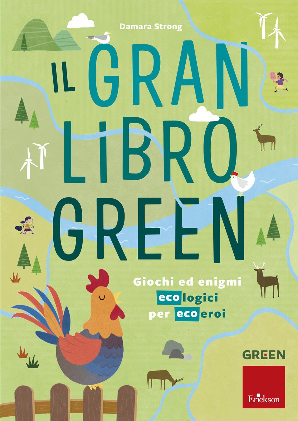 Il gran libro green. Giochi ed enigmi ecologici per ecoeroi