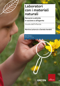 LABORATORI CON I MATERIALI NATURALI di LATTARULLO M. - VANDELLI D.