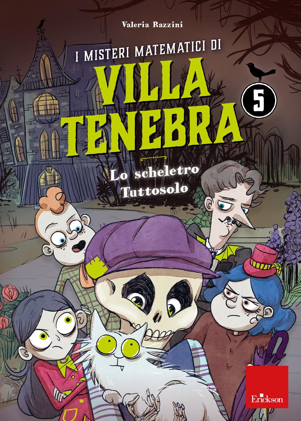 I misteri matematici di villa Tenebra. Vol. 5: Lo scheletro tutto solo