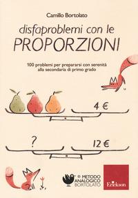 DISFAPROBLEMI CON LE PROPORZIONI - 100 PROBLEMI PER PREPARARSI CON SERENITA' ALLA...