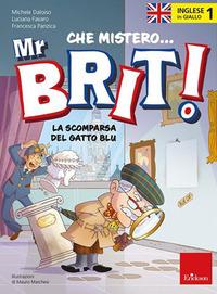 CHE MISTERO MR BRIT 1 LA SCOMPARSA DEL GATTO BLU