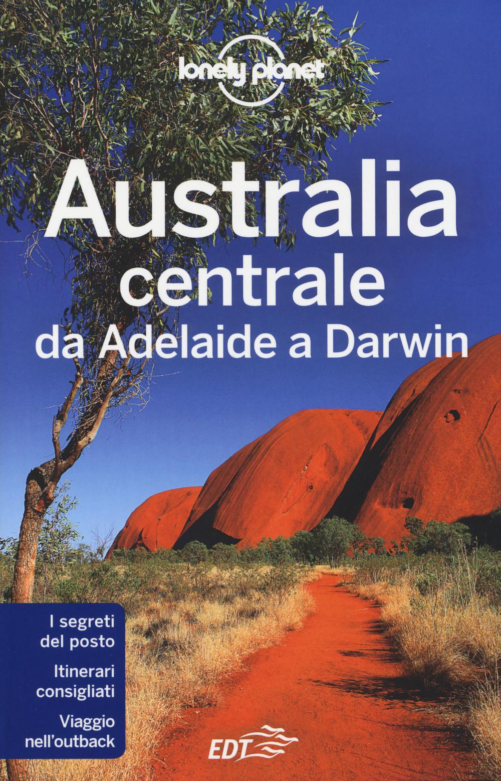 AUSTRALIA CENTRALE. DA ADELAIDE A DARWIN - 9788859204145