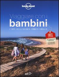 Copertina di: Viaggiare con i bambini. L'arte della vacanza formato famiglia