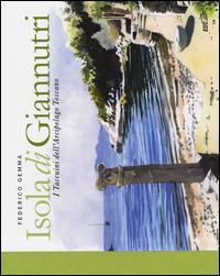 ISOLA DI GIANNUTRI - I TACCUINI DELL'ARCIPELAGO TOSCANO di GEMMA FEDERICO