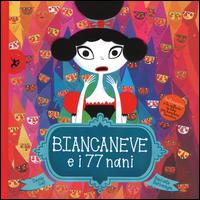 BIANCANEVE E I 77 NANI di CALI' D. - BARBANEGRE R.