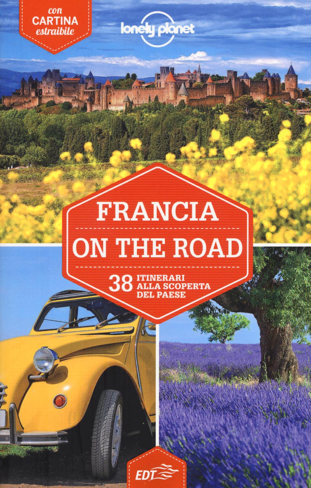 FRANCIA ON THE ROAD. 38 ITINERARI ALLA SCOPERTA DEL PAESE. CON CARTA ESTRAIBILE - 9788859238553