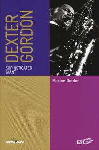 DEXTER GORDON - SOPHISTICATED GIANT di GORDON MAXIME