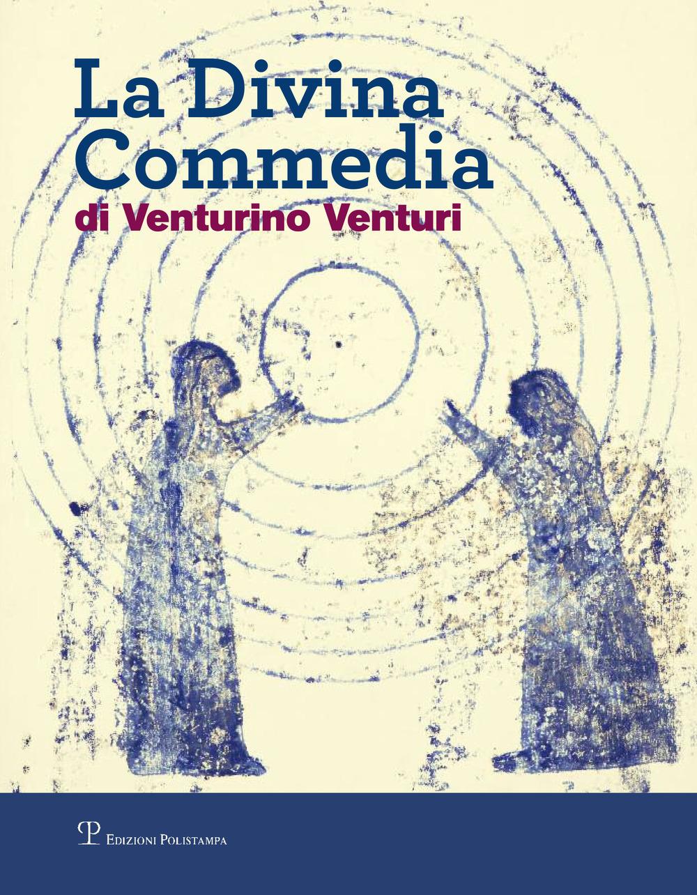 DIVINA COMMEDIA DI VENTURINO VENTURI. EDIZ. ILLUSTRATA (LA) - 9788859616511