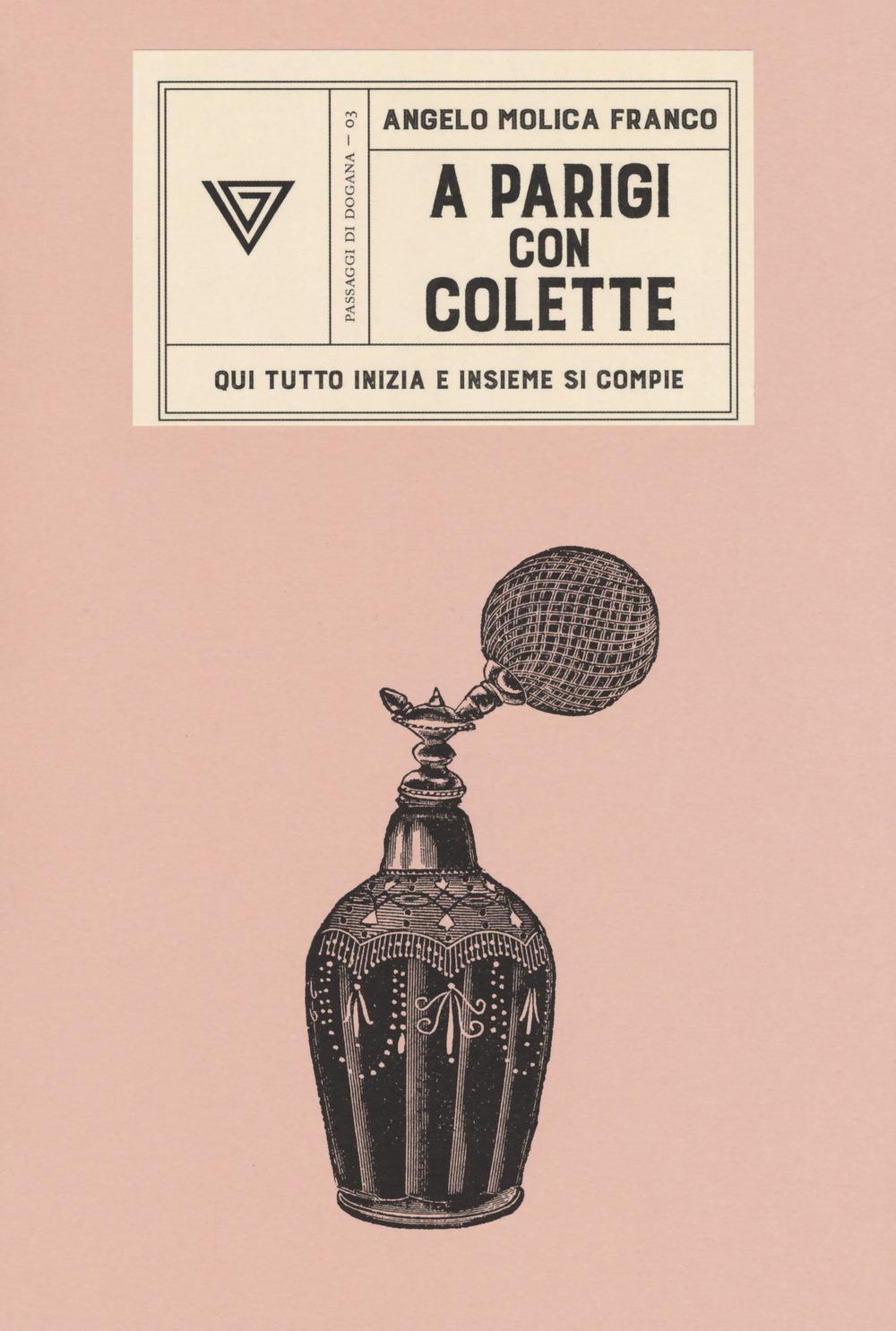A Parigi con Colette. Qui tutto inizia e insieme si compie