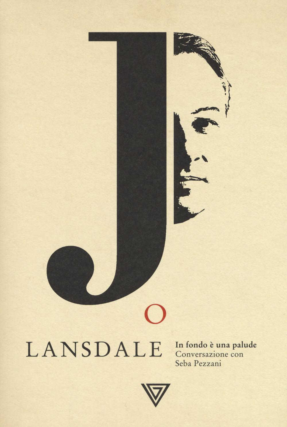 Joe Lansdale. In fondo è una palude